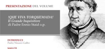 Presentazione del volume !Que Viva Torquemada! di p. Ennio Staid o.p.